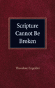 Scripture Cannot Be Broken (ebook Edition)