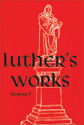 Luther's Works Volume 58 (EPUB Edition)