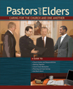 Pastors and Elders: Caring for the Church and One Another (ebook Edition)