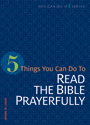 5 Things You Can Do to Read the Bible Prayerfully (ebook Edition)
