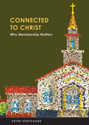 Connected to Christ: Why Membership Matters (ebook edition)