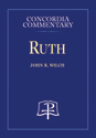 Ruth - Concordia Commentary