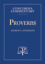 Proverbs - Concordia Commentary