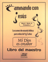 Mi Dios es creador - Maestro (My God Is Creator - Teacher)