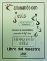 Héroes en la Biblia - Maestro (Heroes in the Bible - Teacher)