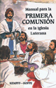 Manual para la primera comunión en la Iglesia Luterana (First Communion Catechism for the Lutheran Church)