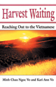 Harvest Waiting: Reaching Out to the Vietnamese