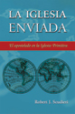 La iglesia enviada: El apostolado en la Iglesia Primitiva (The Church Sent Forth: Apostleship in the Early Church)
