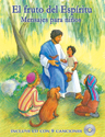 El fruto del Espíritu: Mensajes para niños (The Fruit of the Spirit: Children's Messages)
