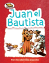 Tesoros Bíblicos: Juan el Bautista (Bible Treasures: John the Baptist)