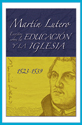 Martín Lutero, Escritos sobre la educación y la iglesia (Martin Luther's Writings on Education and the Church) (ebook Edition)
