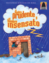 Libros Arco: El prudente y el insensato (Arch Books: The Wise and Foolish Builders)