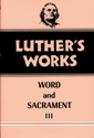 Luther's Works, Volume 37 (Word & Sacrament III)