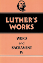 Luther's Works, Volume 38 (Word & Sacrament IV)