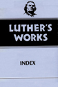 Luther's Works, Volume 55 (Luther's Works Index)
