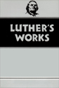 Set of Luther's Works Volume 31-55