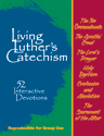 Living Luther's Catechisms