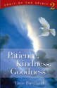 Fruit of the Spirit: Patience, Kindness, Goodness