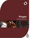 Lutheran Spirituality: Prayer (Downloadable)