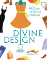 Divine Design: 40 Days of Spiritual Makeover (ebook Edition)