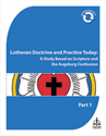 Lutheran Doctrine and Practice Today Part 1 - Downloadable