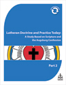 Lutheran Doctrine and Practice Today Part 2 - Downloadable