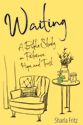 Waiting: A Bible Study on Patience, Hope, and Trust (ebook edition)