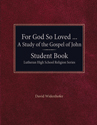 For God So Loved the World - Student Book