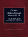 Choices, Choices, Choices Managing My Life - Teacher Guide