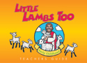 Little Lambs Too - Teacher Guide