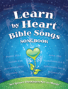 Learn by Heart Bible Songs Songbook