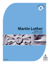 Martin Luther Mini-curriculum: Grades 5-6 Teacher Guide - Downloadable