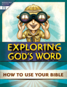 Exploring God's Word: How to Use Your Bible