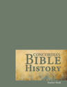 Concordia's Bible History Teacher Book