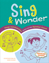 Sing & Wonder: Songs and Activities Based on the Apostles' Creed