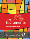 Foundations in Faith: The Sacraments