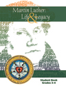 Martin Luther: Life & Legacy - Grade 3-4 Student Book