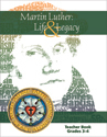 Martin Luther: Life & Legacy - Grade 3-4 Teacher Book - Downloadable
