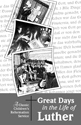 Great Days in the Life of Luther - Downloadable