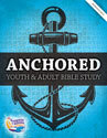 Anchored: Youth and Adult Bible Study