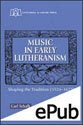 Music in Early Lutheranism (EPUB Edition)