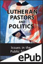 Lutheran Pastors and Politics (EPUB Edition)
