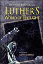 Luther's World of Thought