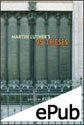 Martin Luther's 95 Theses (EPUB Edition)