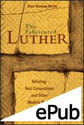 The Fabricated Luther (EPUB Edition)
