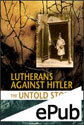 Lutherans Against Hitler (EPUB Edition)