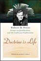 Doctrine is Life: Robert D. Preus Essays on Justification and the Lutheran Confessions (ebook Edition)