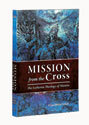 Mission from the Cross (ebook Edition)