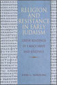 Religion and Resistance in Early Judaism: Greek Readings in 1 Maccabees and Josephus