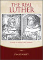 The Real Luther: A Friar at Erfurt and Wittenberg (ebook Edition)